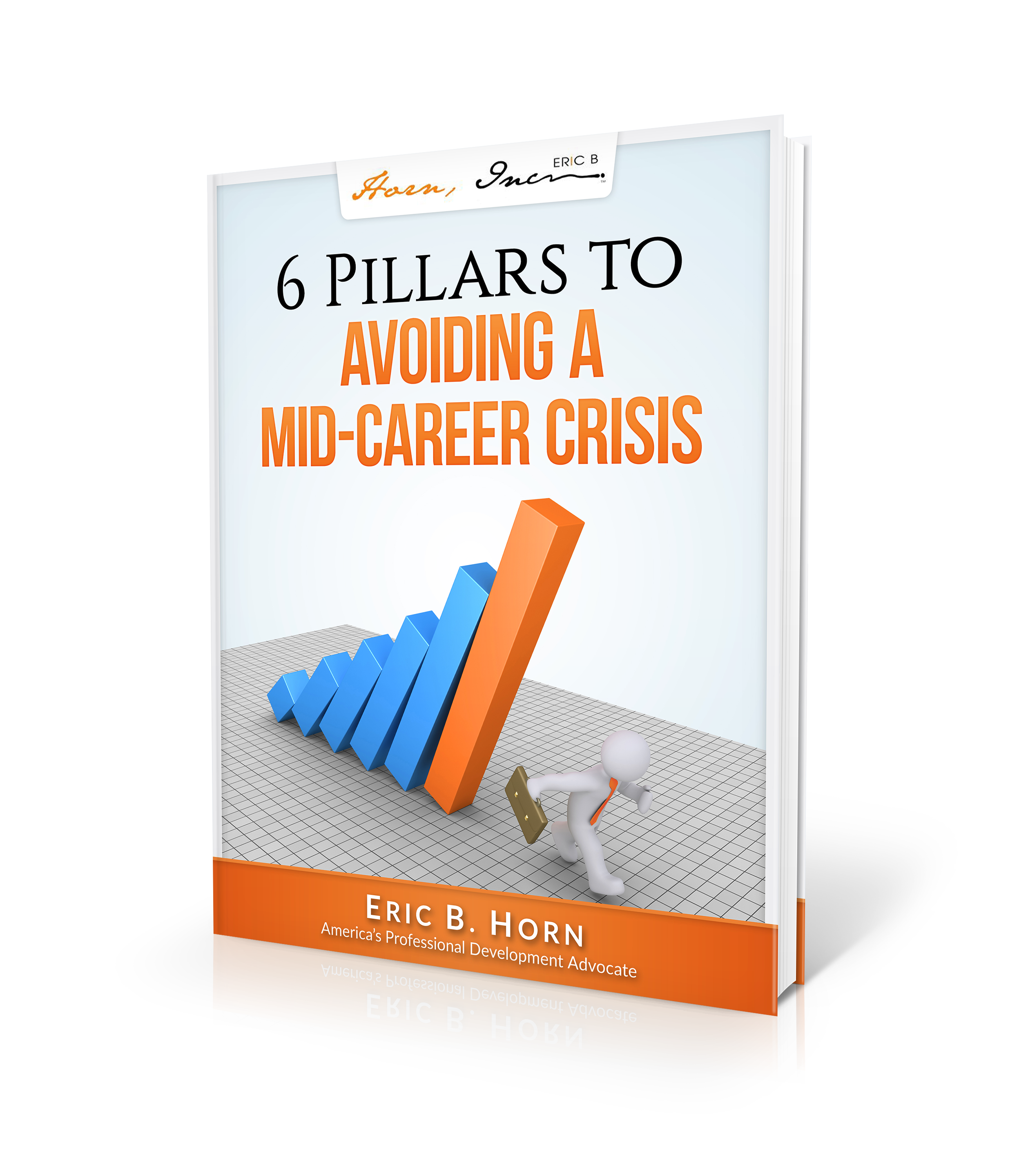 6 Pillars to Avoiding a Mid-Career Crisis-EricBHorn